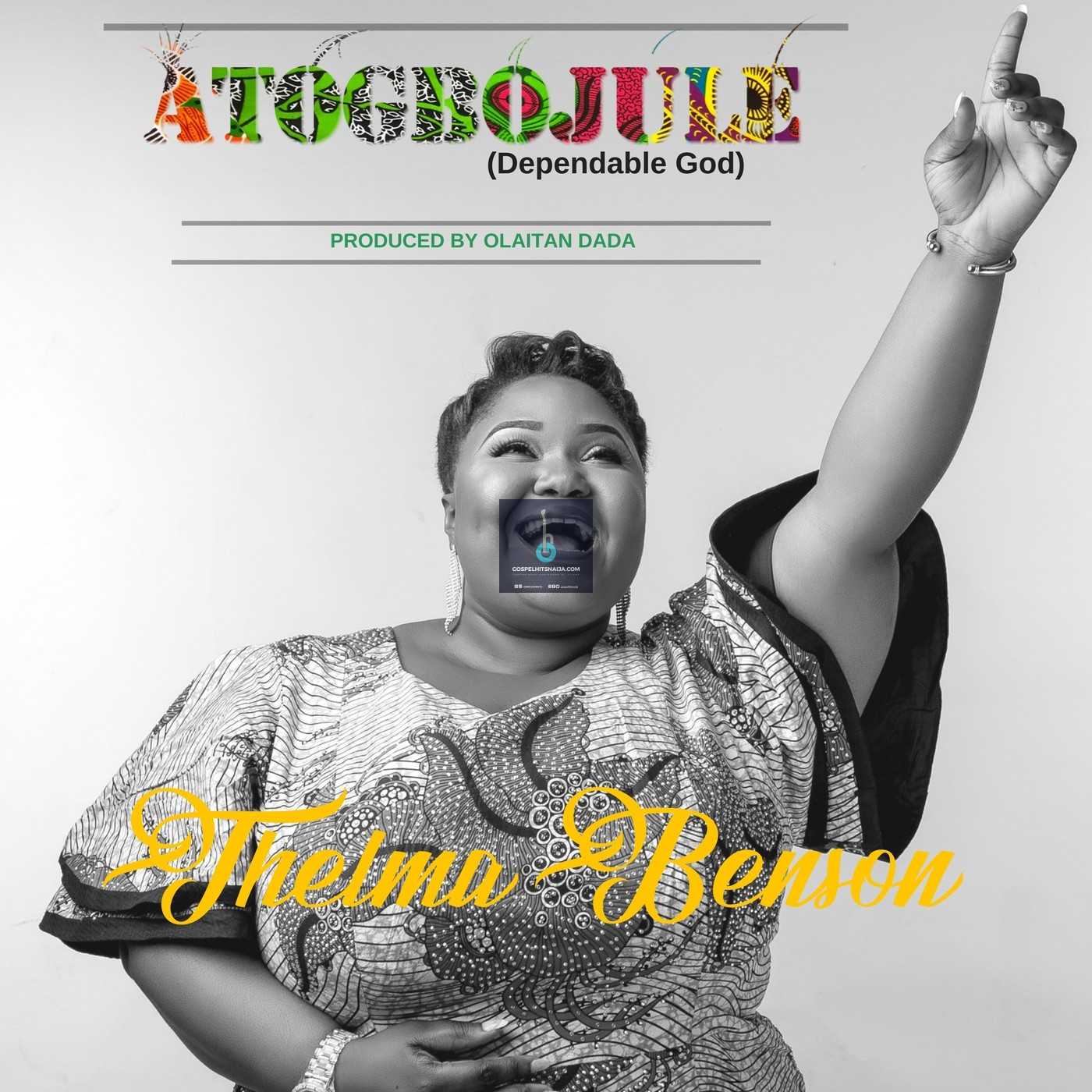 DOWNLOAD MP3] Thelma Benson – Atogbojule (Dependable God) » https