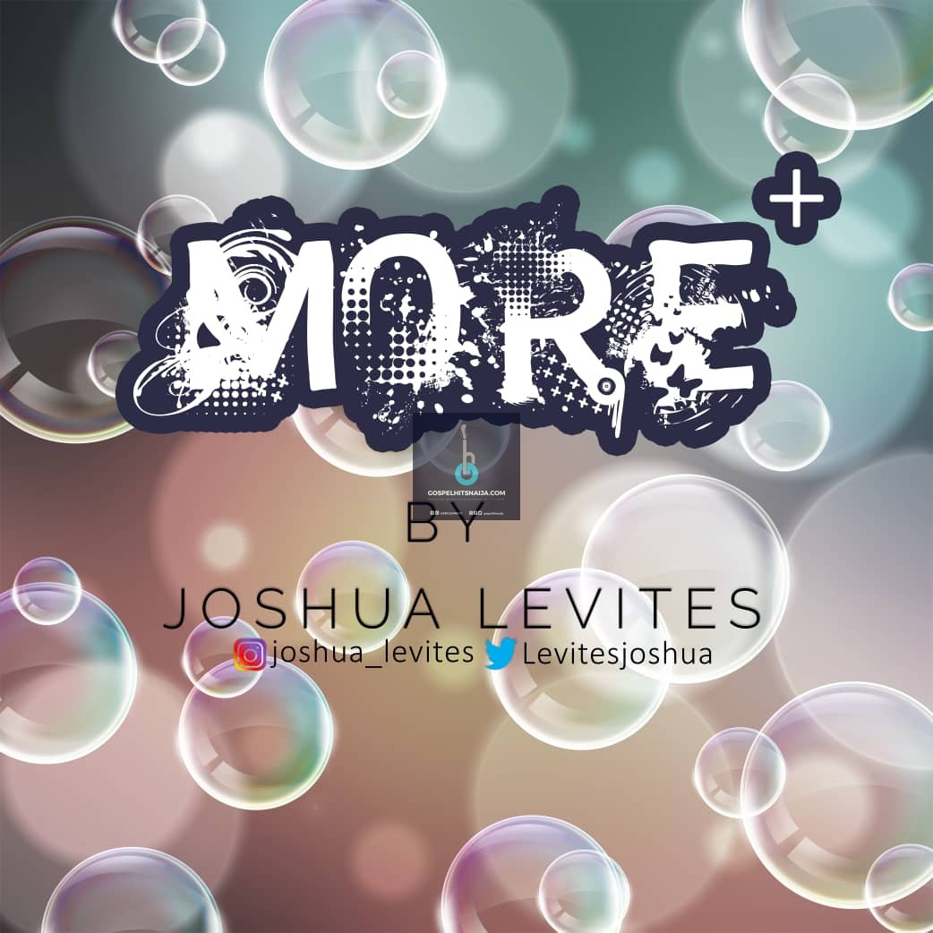 Joshua Levites - More (Free Mp3 Download, Lyrics, Bio