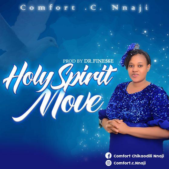 Holy Spirit Move - Comfort Chikaodili Nnaji