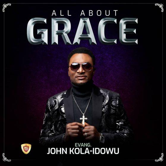 John Kola Idowu - ALL ABOUT GRACE