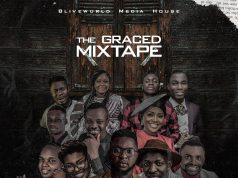 Blivewurld Media House - The Graced Mixtape
